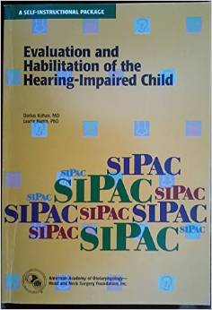 Evaluation and Habilitation of the Hearing-Impaired Child